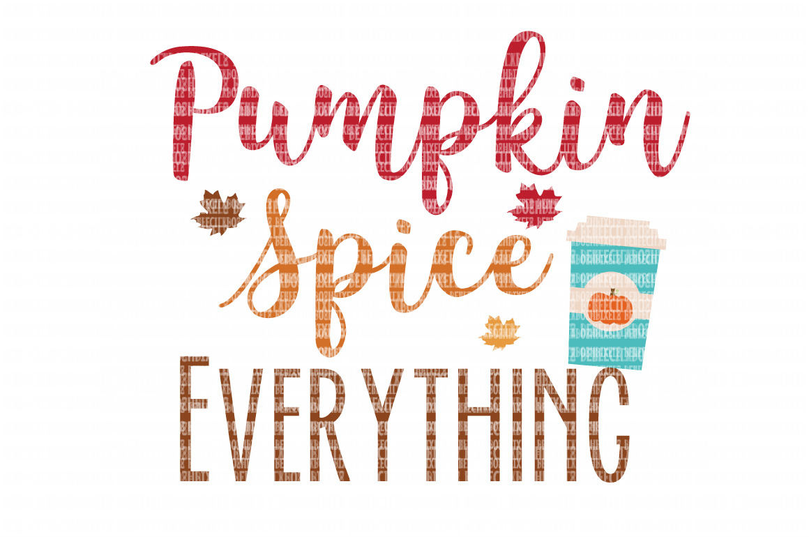 Pumpkin Spice Everything SVG, Iron On Decals, Thanksgiving, Halloween svg, dxf for Cricut, Svg Files, svg For Cricut, SVG for Silhouette example image 1