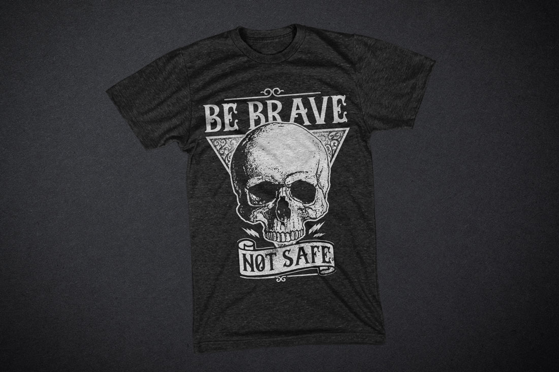 Be Brave Not Safe example image 1