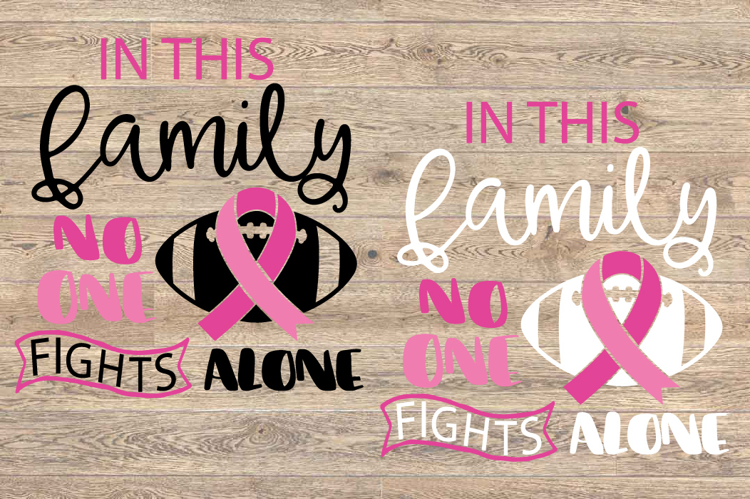 In this family nobody fights alone Breast Cancer svg 1521s example image 2