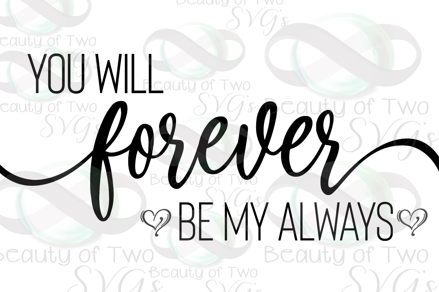 You will forever be my always svg, love svg, wedding svg, example image 2