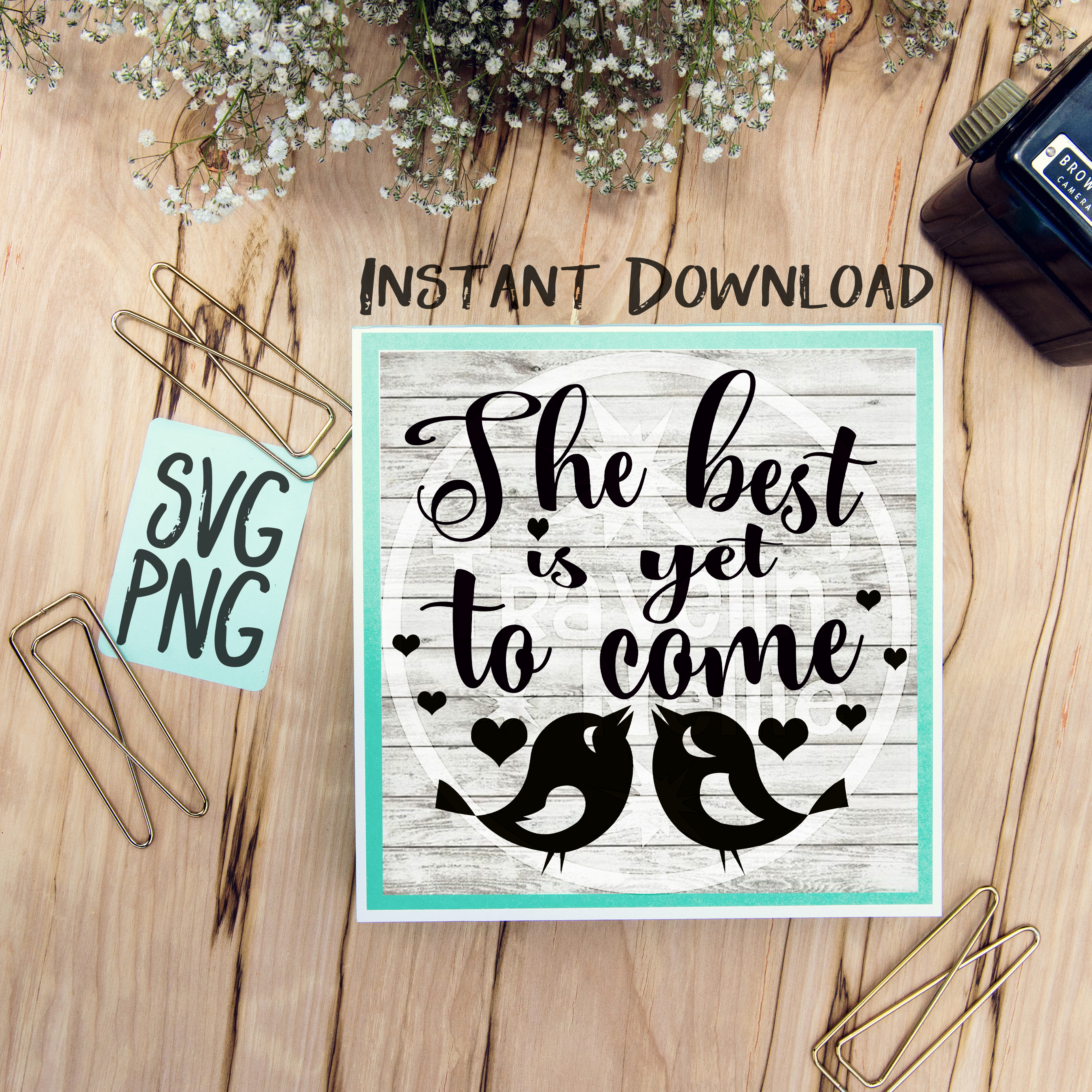 The Best Is Yet To Come SVG PNG Cricut Cameo Silhouette Brother Scan & Cut Crafters Cutting Files for Vinyl Cutting Sign Making example image 1