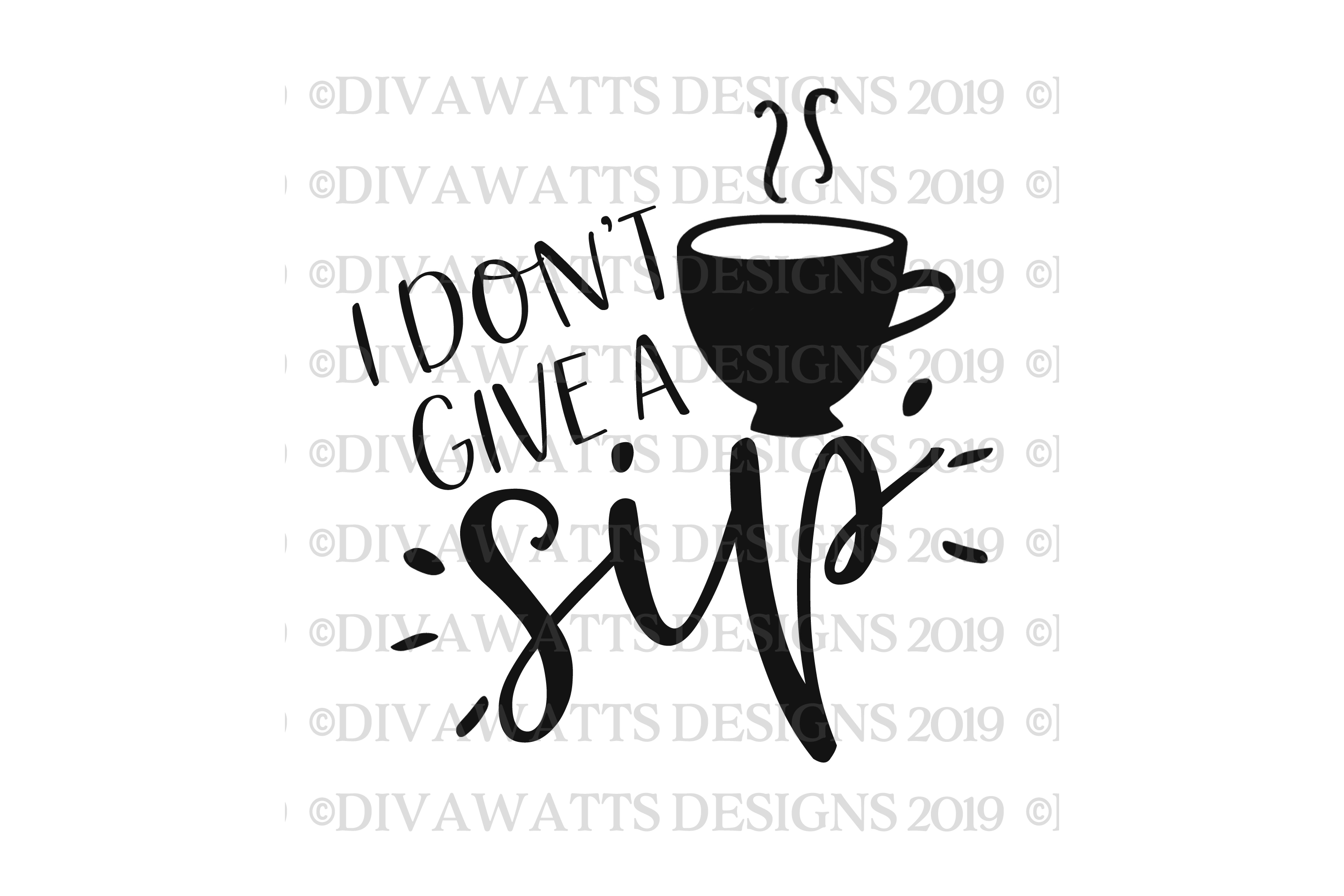 I Don't Give A Sip - Humor SVG Cutting File - Coffee Mug example image 2