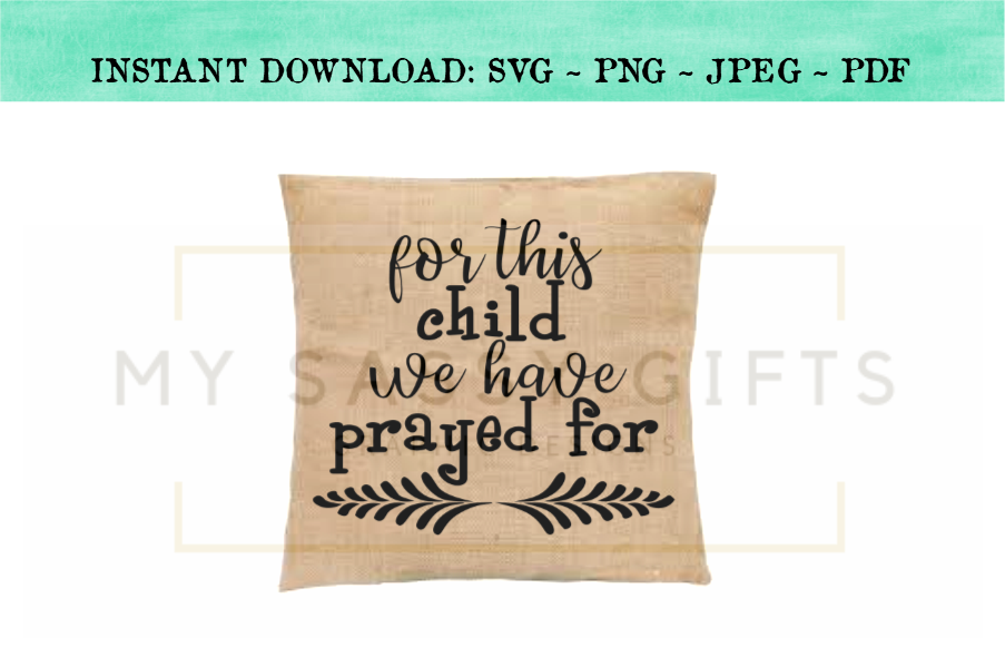 For This Child We Have Prayed For Christian Baby SVG example image 3