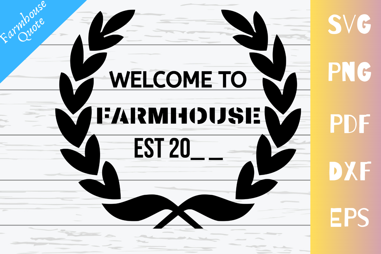 Welcome To Farmhouse EST 20__ Sign Quote|SVG|PNG|PDF|DXF|EPS example image 1