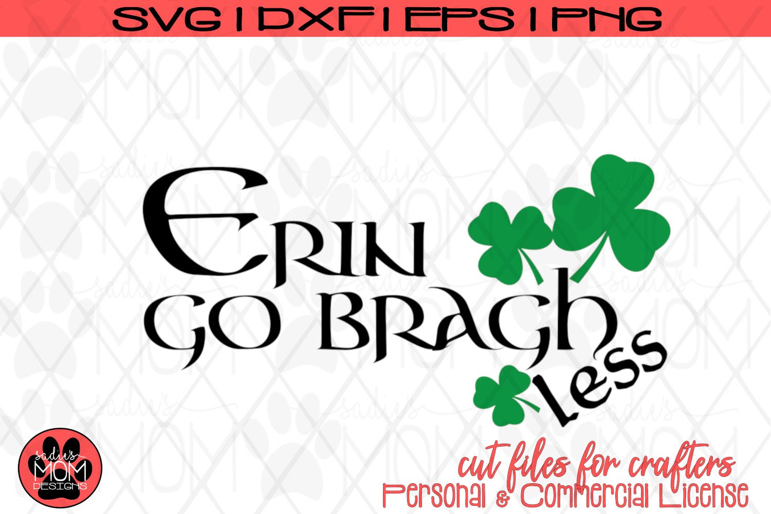Erin Go Bragh Less  Funny St Patrick's Day SVG Cut File example image 2