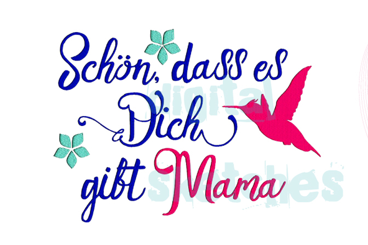 German Saying Schön Dass Es Dich Gibt Mama Embroidery example image 1