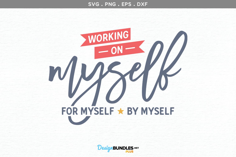 Working on myself, for myself, by myself - svg, printable example image 2