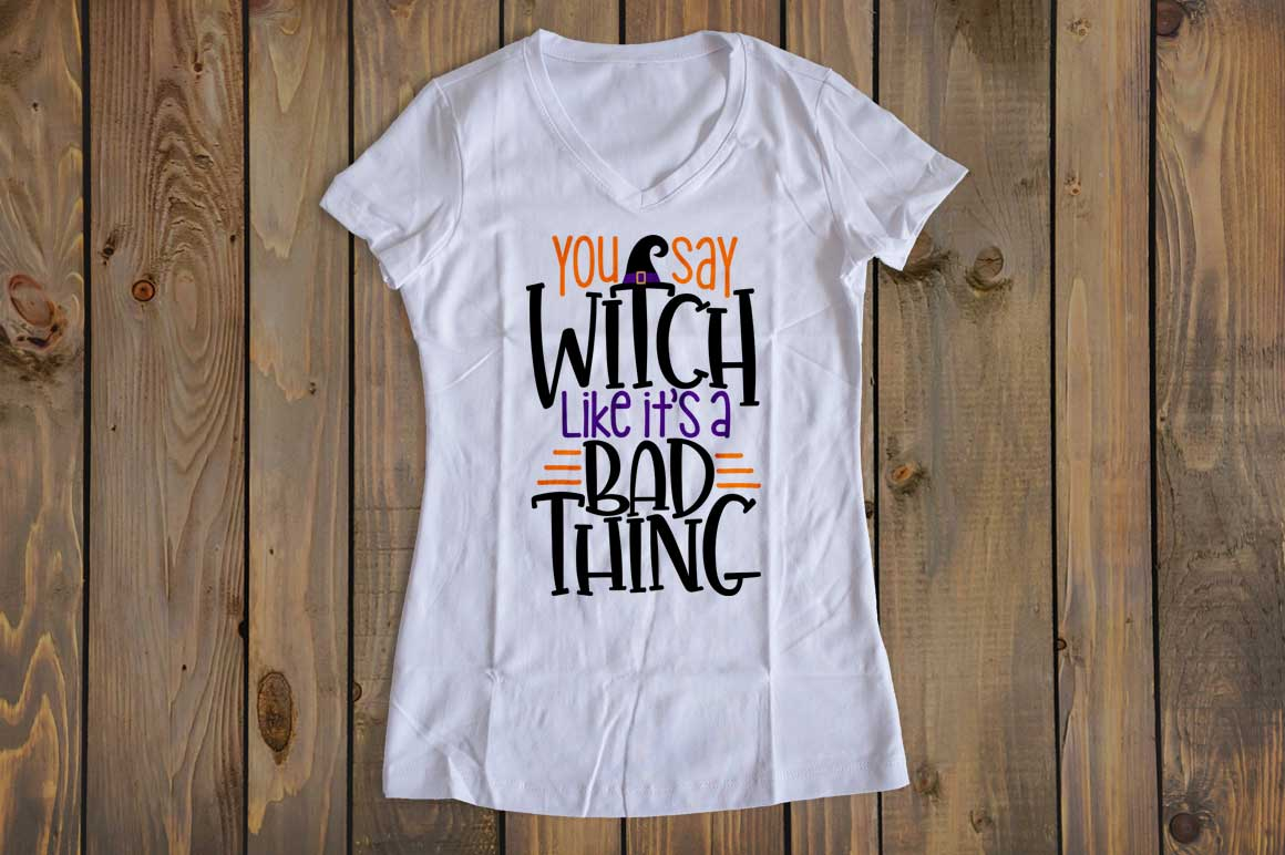 You Say Witch Like it's a Bad Thing cut File - SVG DXF EPS AI PNG example image 3