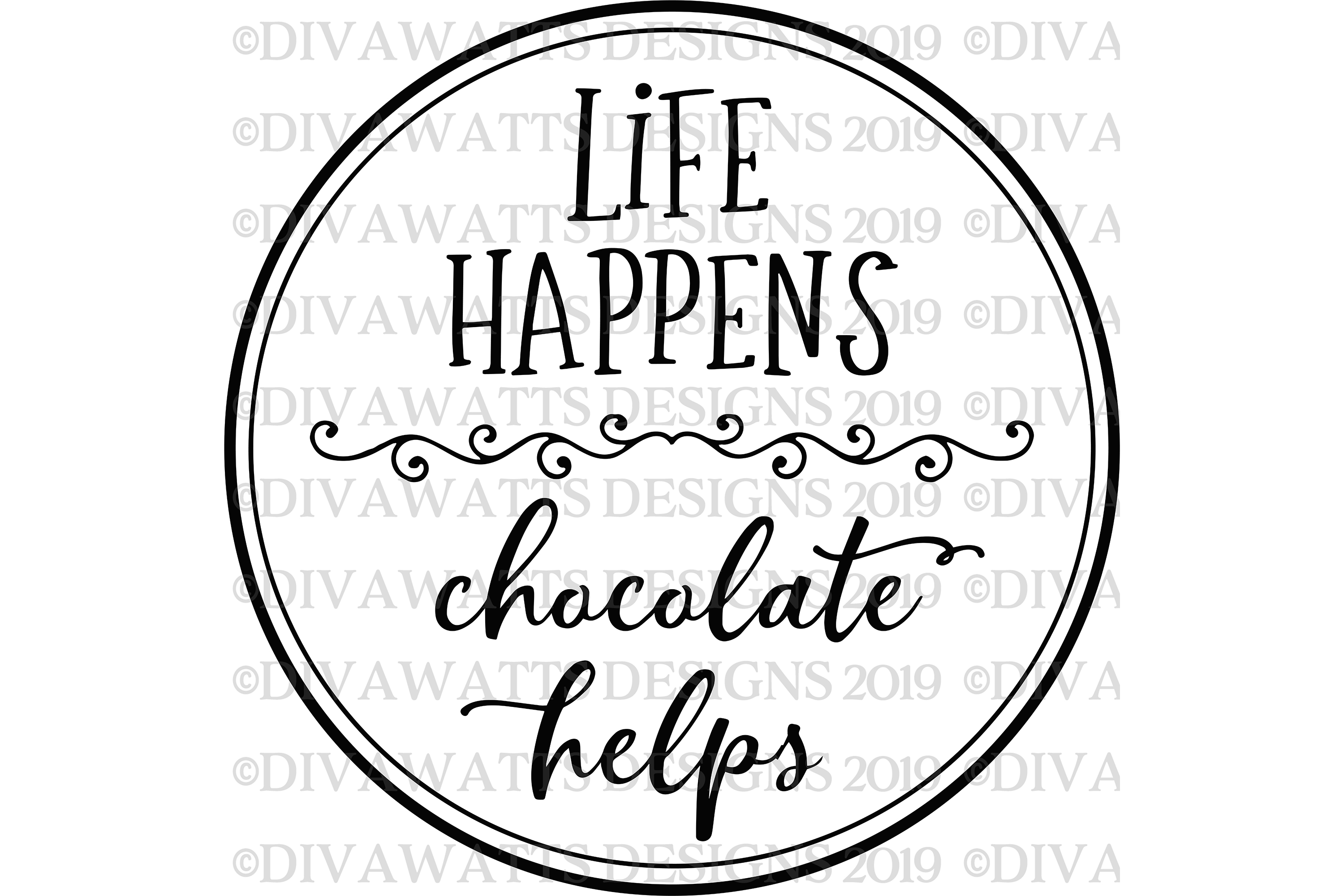 Life Happens Chocolate Helps - Kitchen - Sign - Shirt - SVG example image 3
