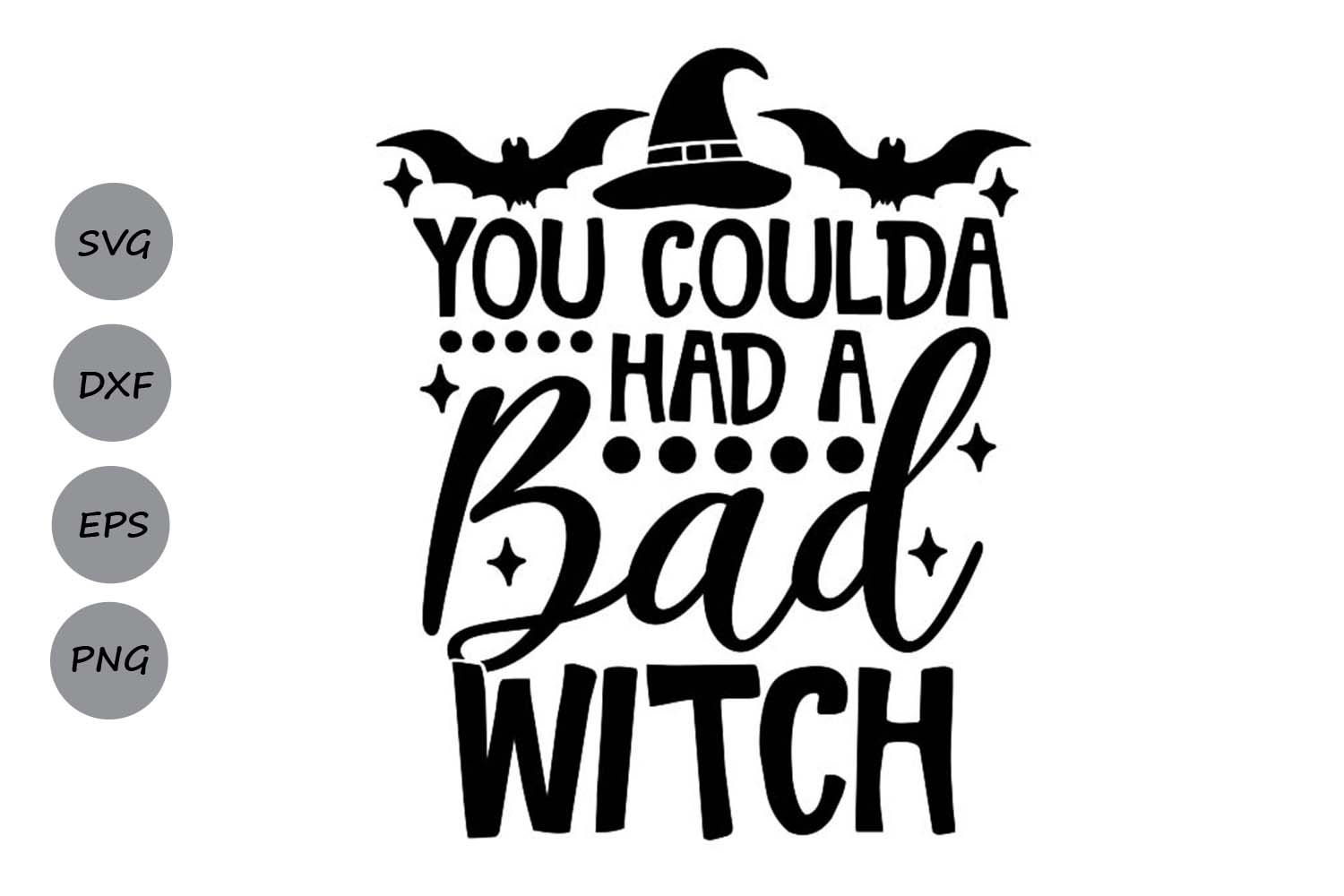 You Coulda Had A Bad Witch Svg, Halloween Svg, Witch Svg. example image 1
