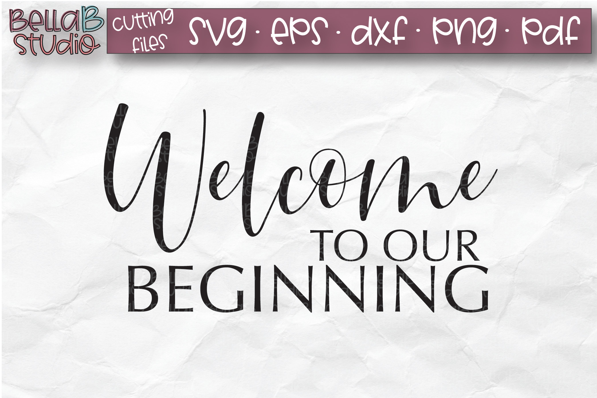 Wedding SVG, Welcome to our Beginning SVG File example image 2