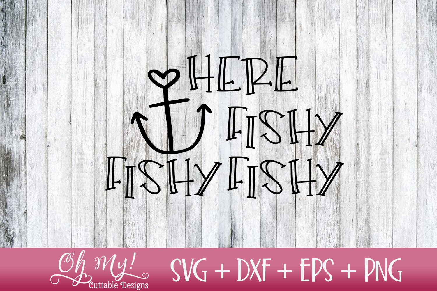 Here Fishy Fishy Fishy - SVG DXF EPS PNG Cutting File example image 1