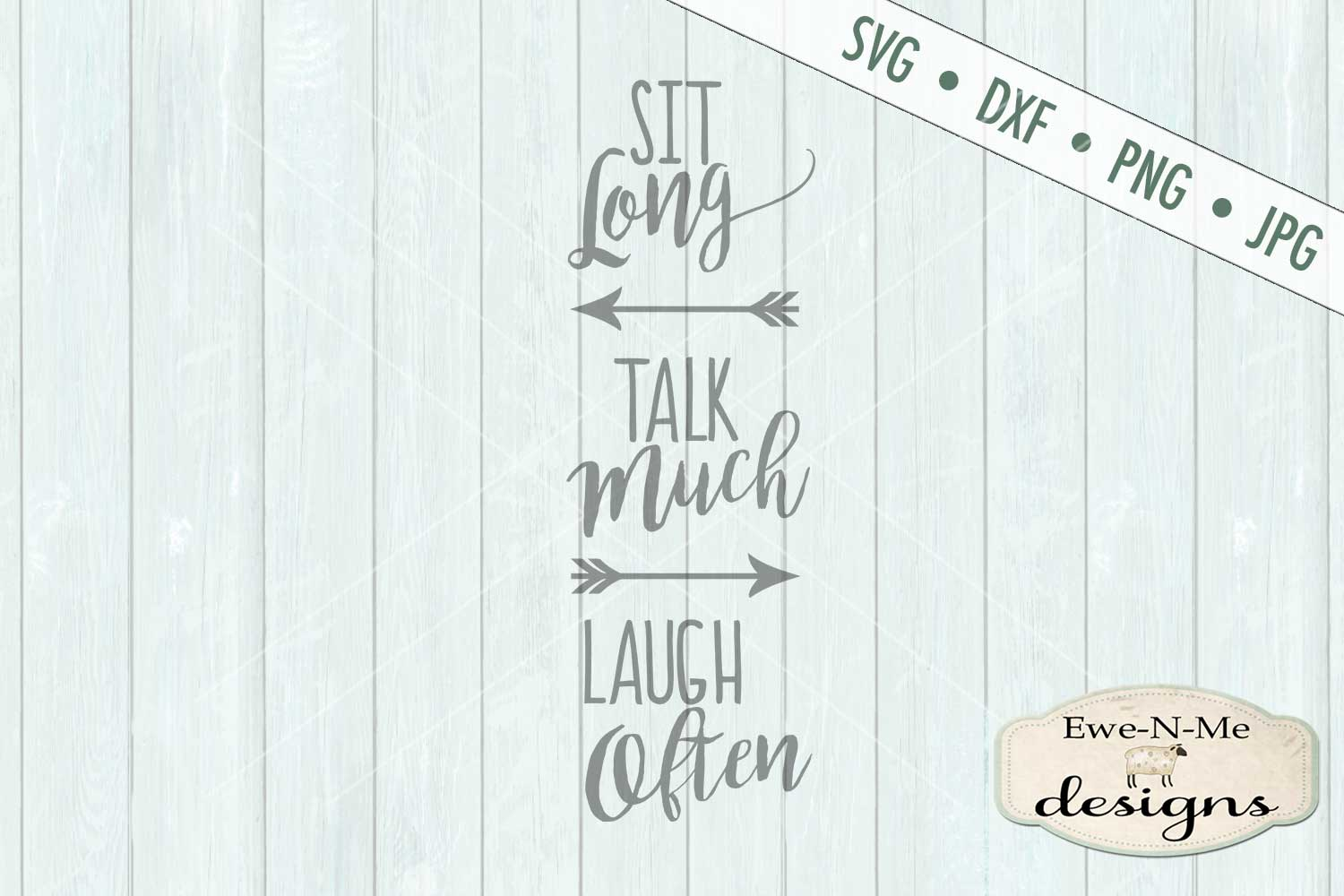 Sit Long Talk Much Laugh Often SVG DXF File example image 2