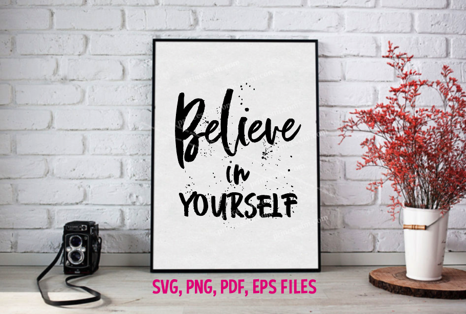Believe In Yourself / svg, eps, png file example image 1