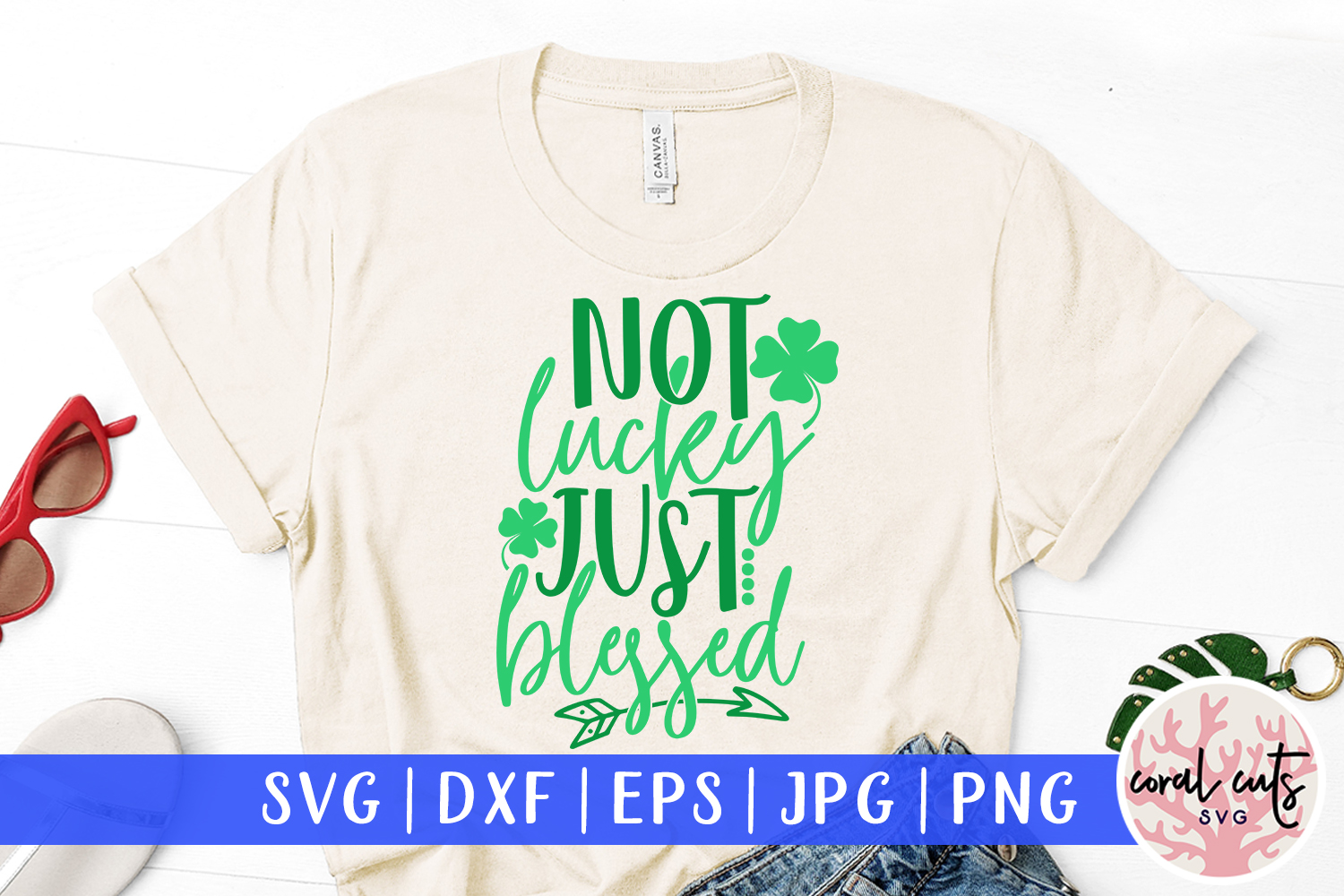 Not lucky just blessed - St. Patrick's Day SVG EPS DXF PNG example image 1
