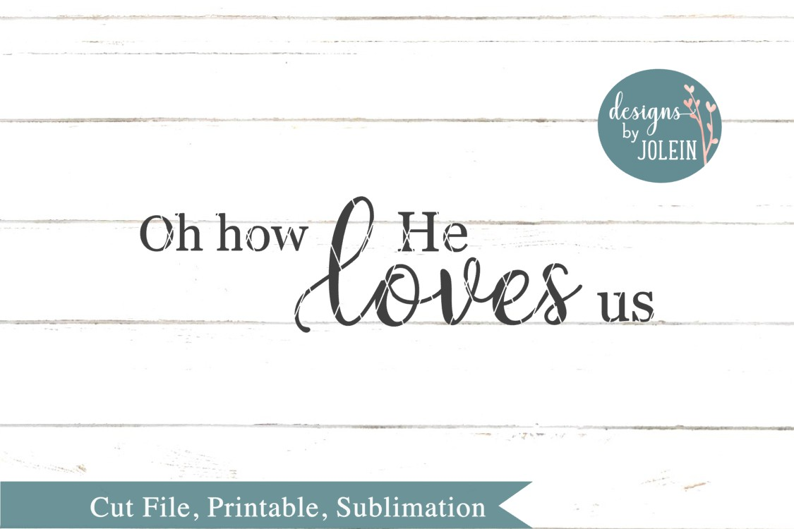 Oh how He loves us SVG, png, eps, dxf, sublima example image 2
