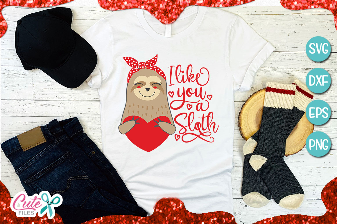 I like you a sloth, svg saying for crafter example image 1