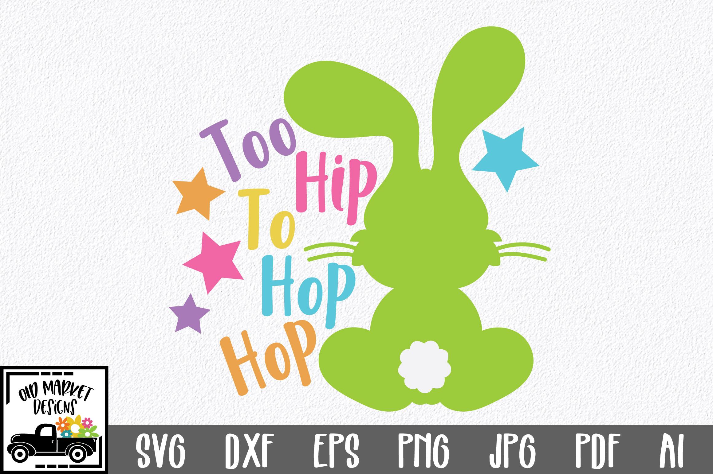 Easter SVG Cut File - Too Hip to Hop Hop SVG DXF EPS PNG JPG example image 1