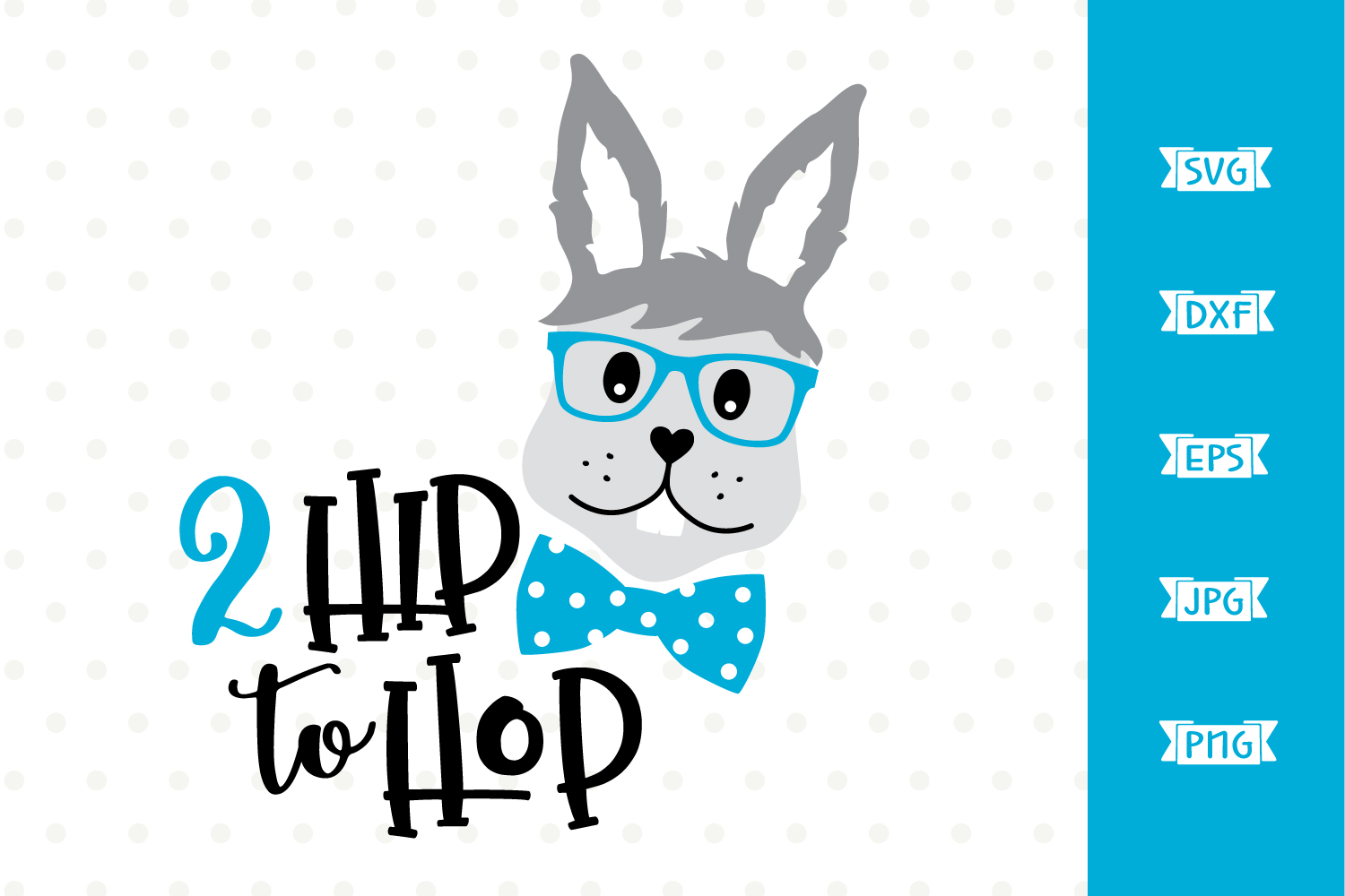 Too Hip to Hop SVG file for Easter example image 1