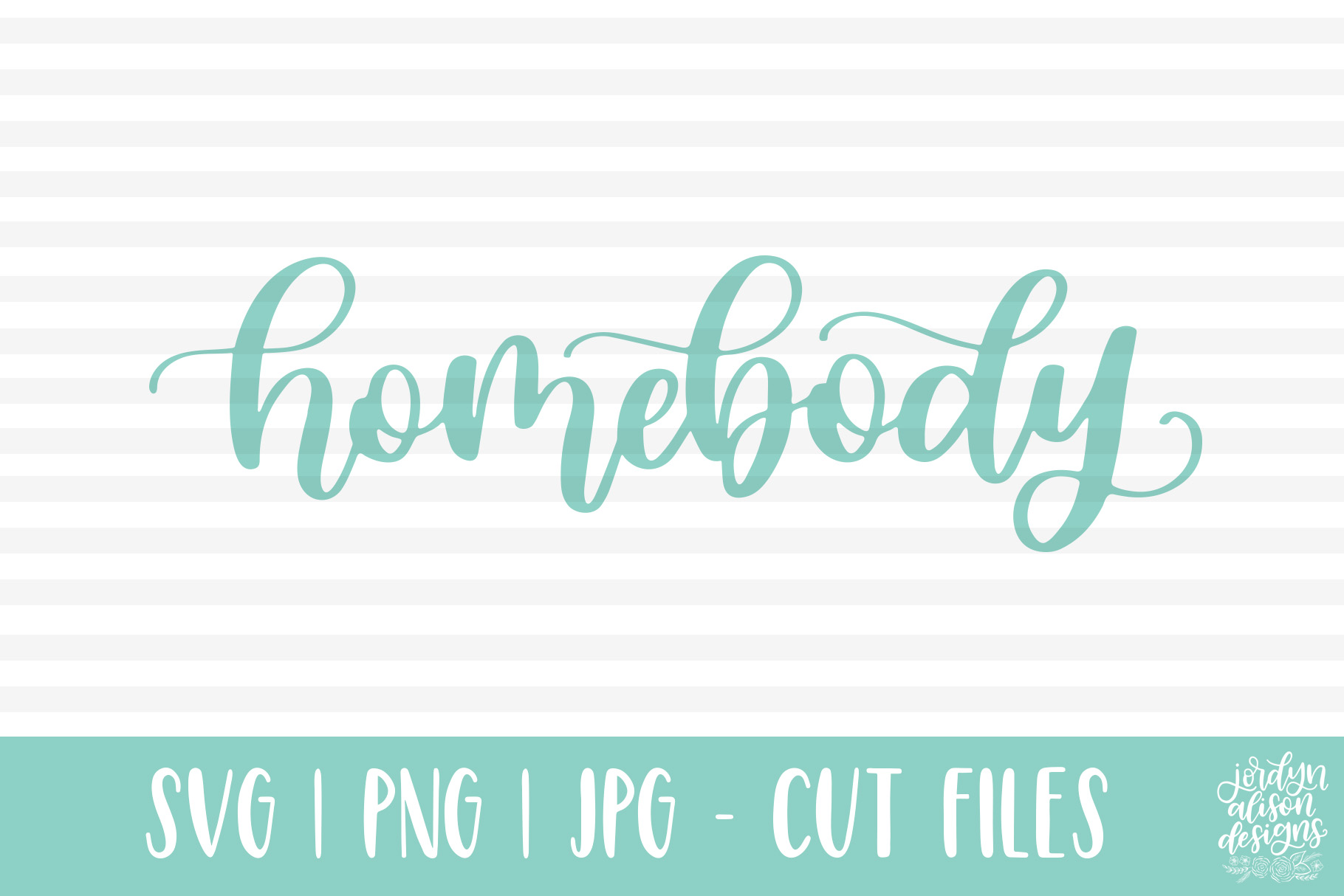 Homebody, Hand Lettered SVG Cut File example image 2
