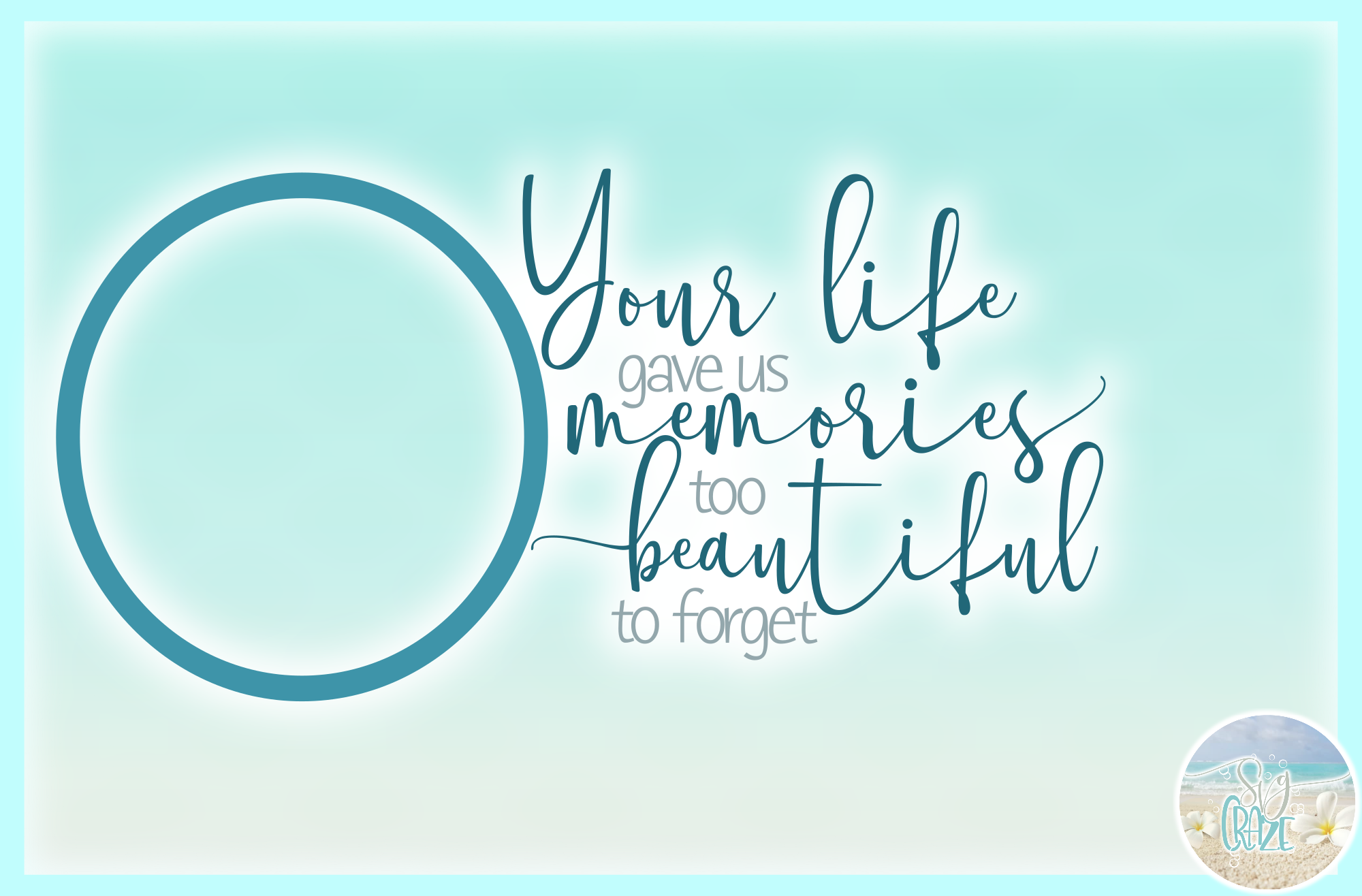Your Life Gave Us Memories Too Beautiful To Forget Memorial example image 3