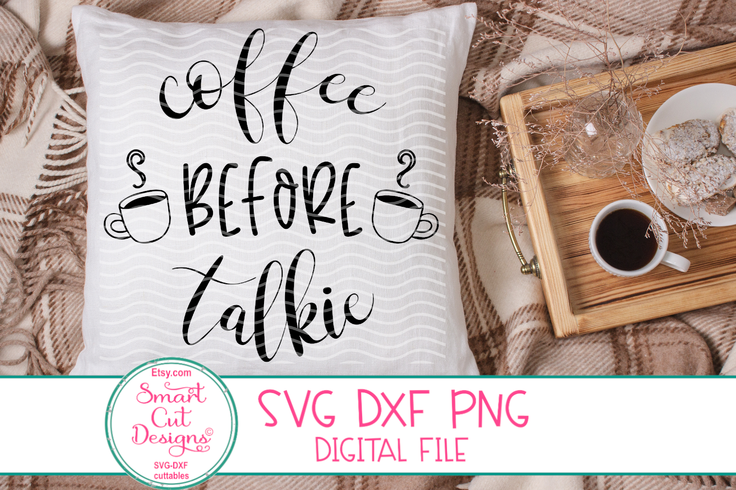Coffee Before Talkie SVG, Coffee Sayings SVG,Coffee SVG, DXF example image 5