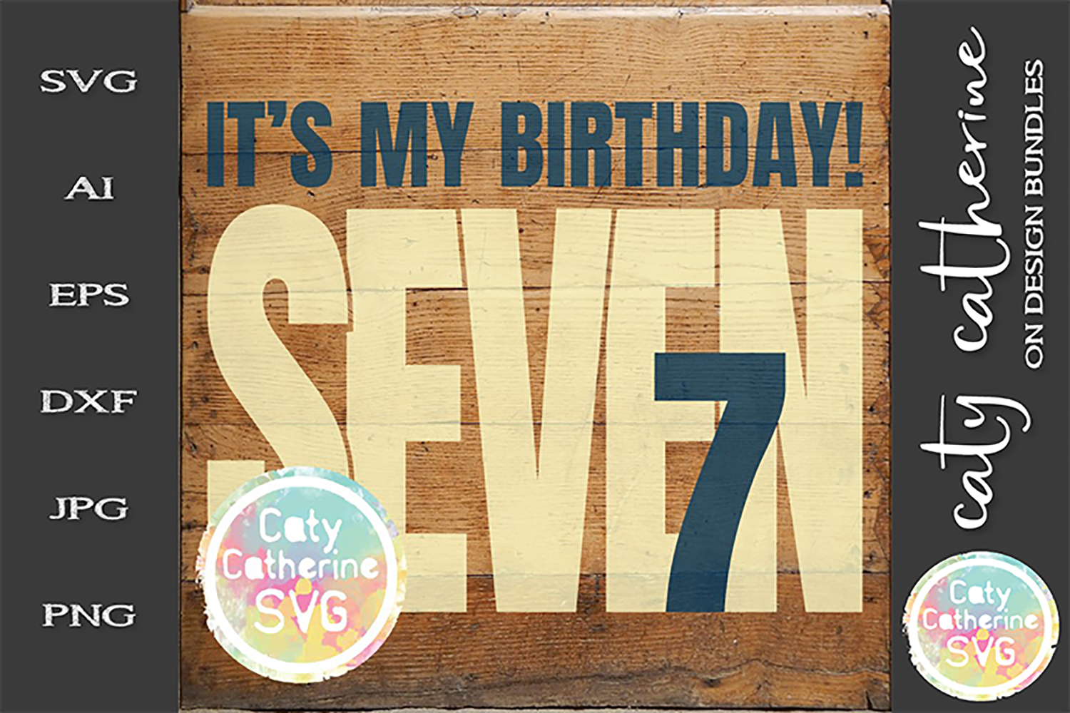 It's My Birthday Age 7 Seven Cut File SVG Cut File example image 1