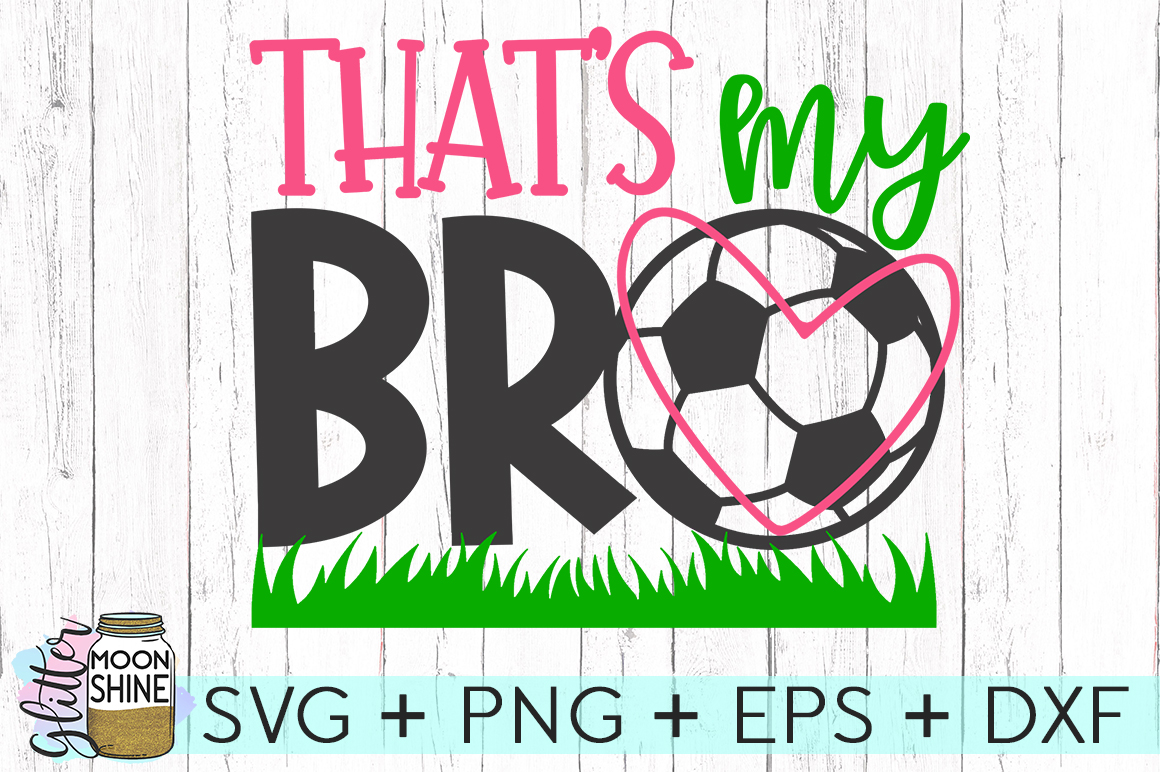 That's My Bro Soccer SVG DXF PNG EPS Cutting Files example image 1