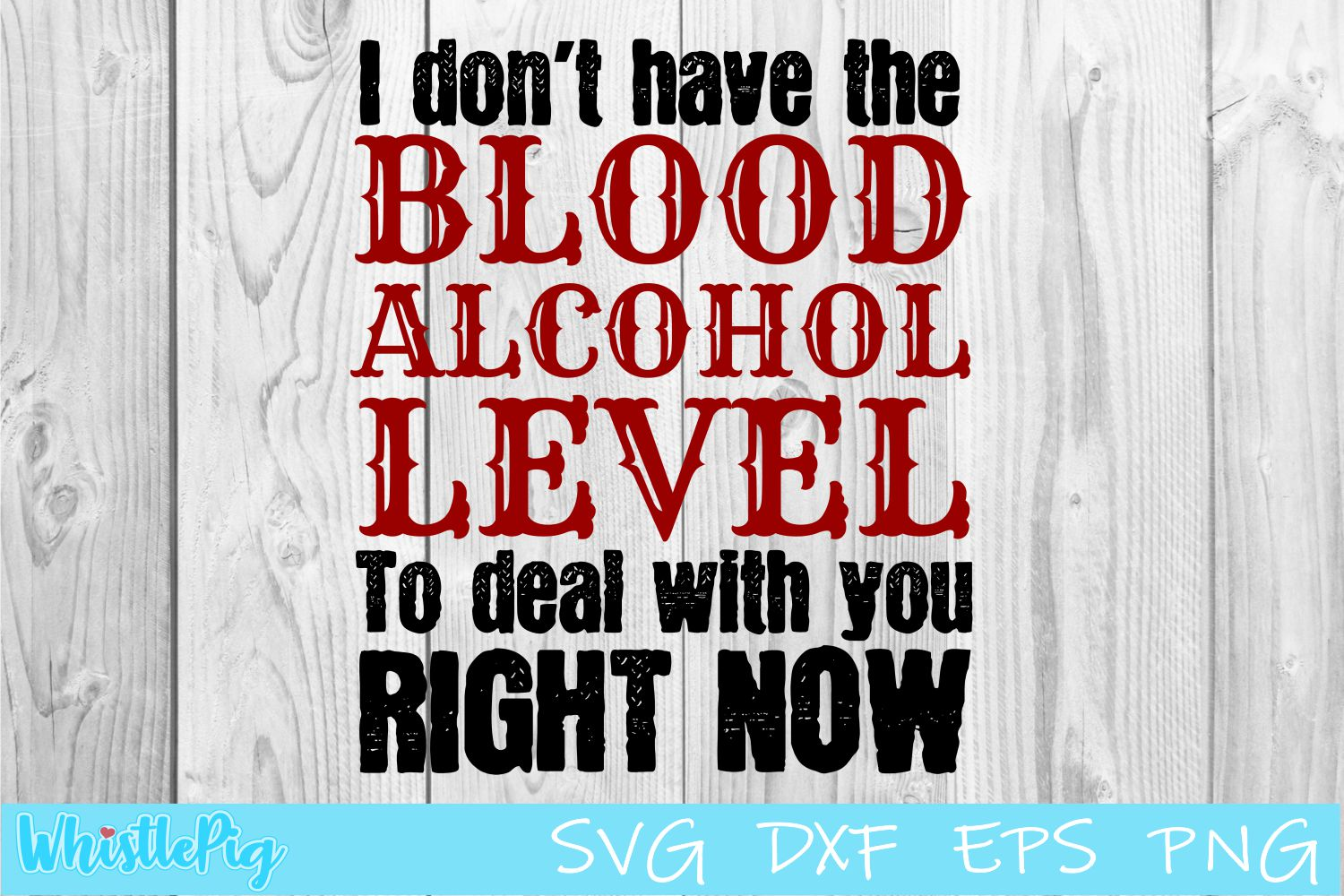 I don't have the blood alcohol level to deal SVG DXF EPS example image 1