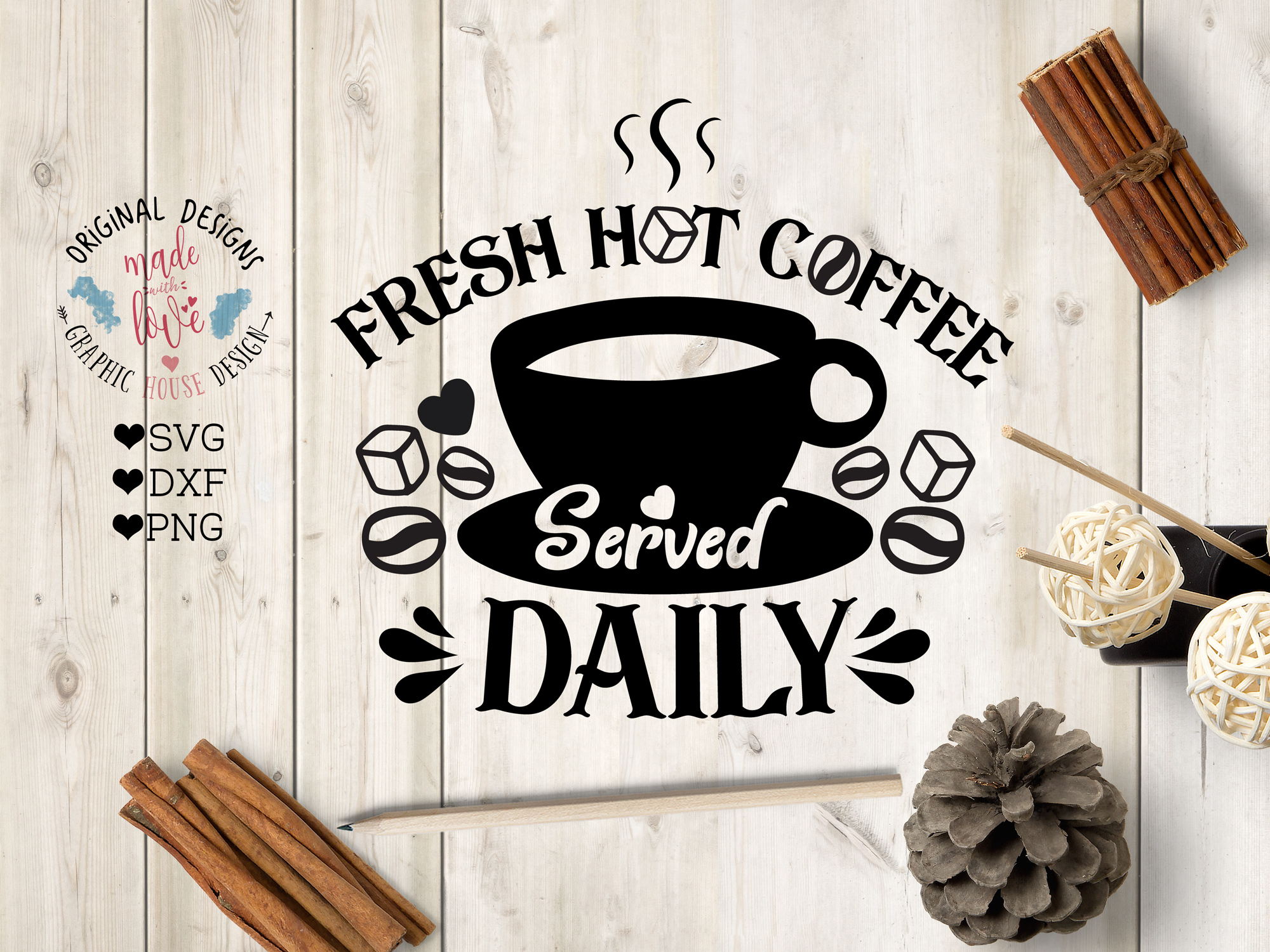 Fresh Hot Coffee Served Daily Cut File SVG, DXF, PNG example image 1