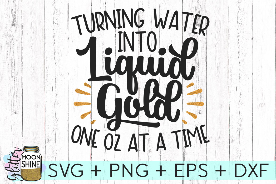 Turning Water Into Liquid Gold SVG DXF PNG EPS Cutting Files example image 1