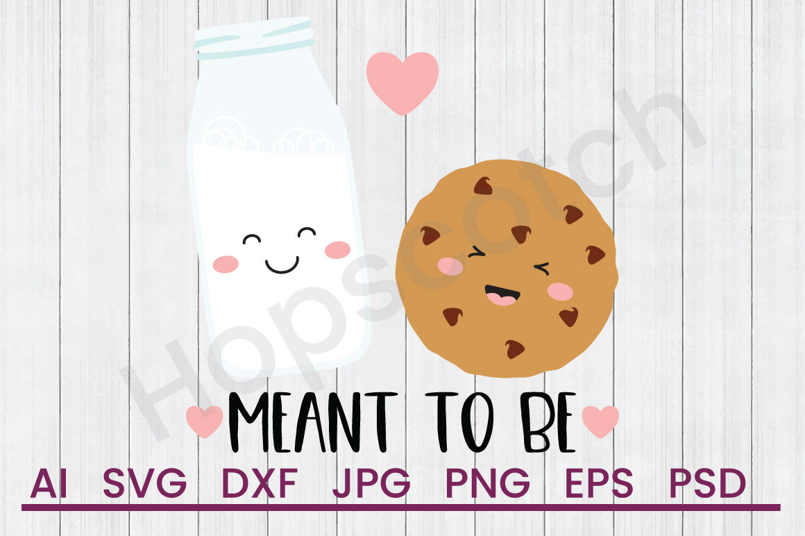 Milk Cookie SVG, Meant to Be SVG, DXF File, Cuttatable File example image 1