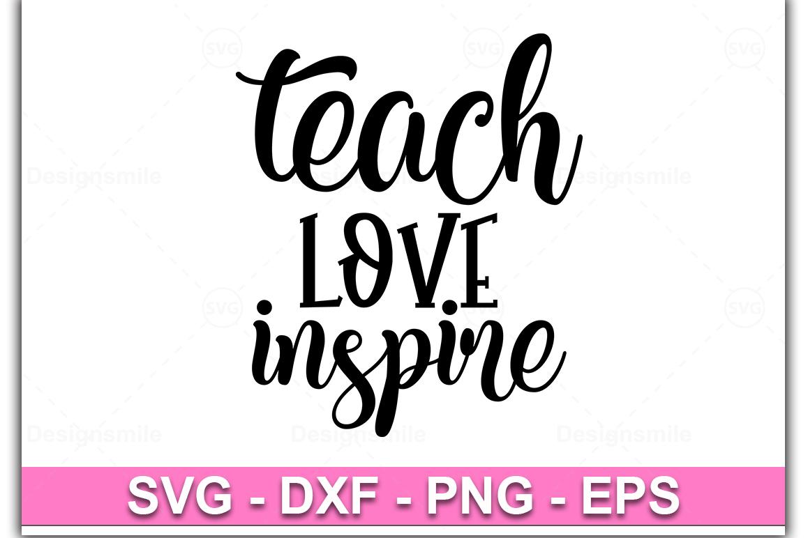 Teach love inspire Svg, Teacher Svg, Teach, Teacher life Svg example image 1