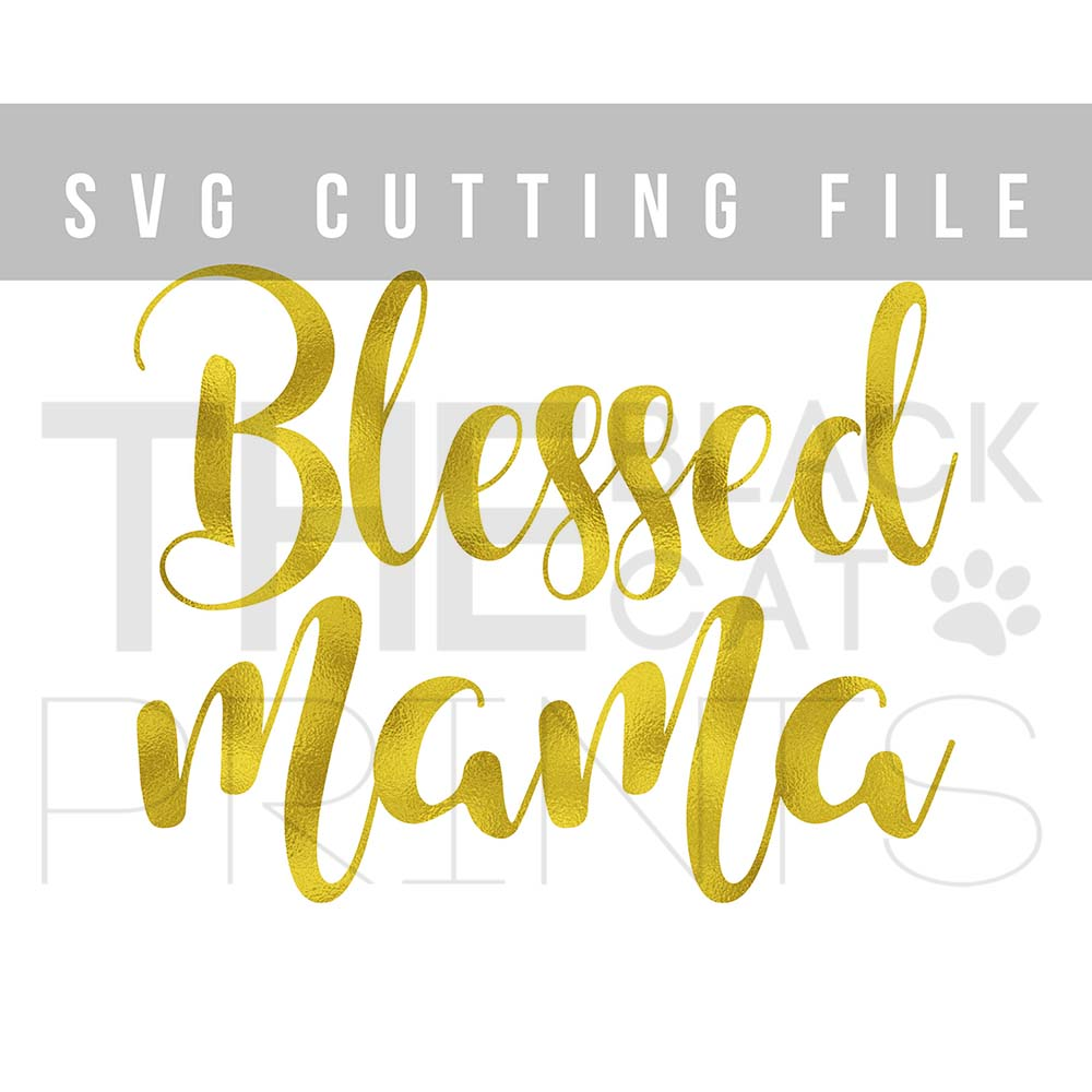 Blessed Mama SVG PNG EPS DXF, Mother's day SVG cutting file example image 4