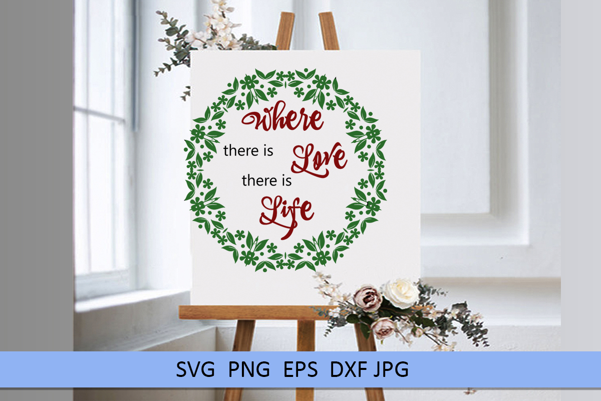 Wedding svg Where there is love there is life Love svg example image 6