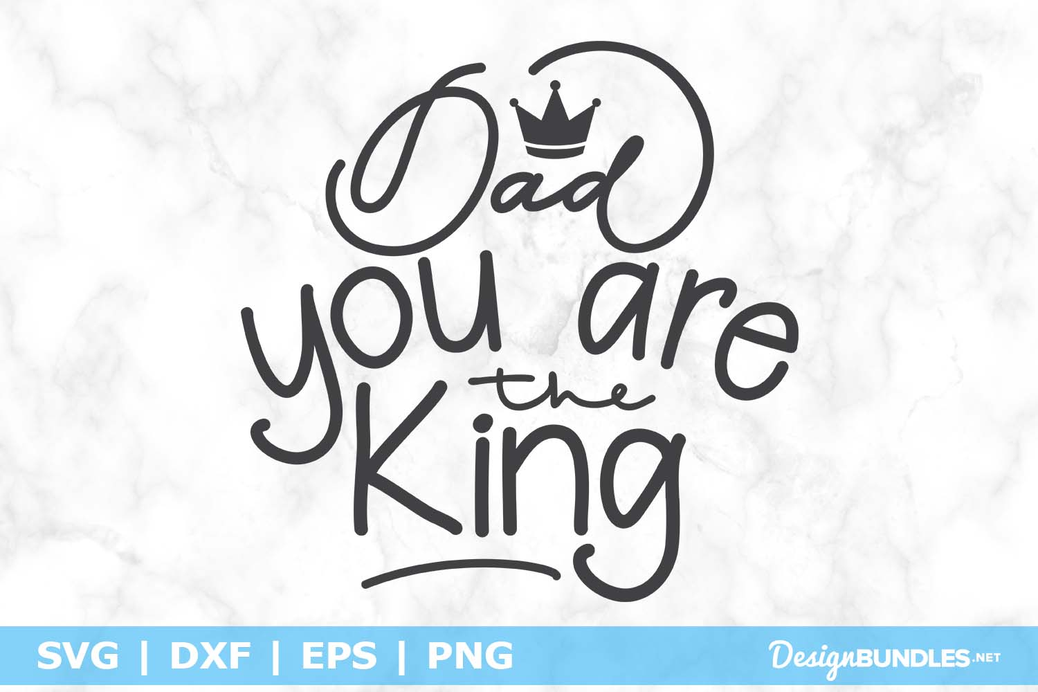 Dad You Are The King SVG File example image 1