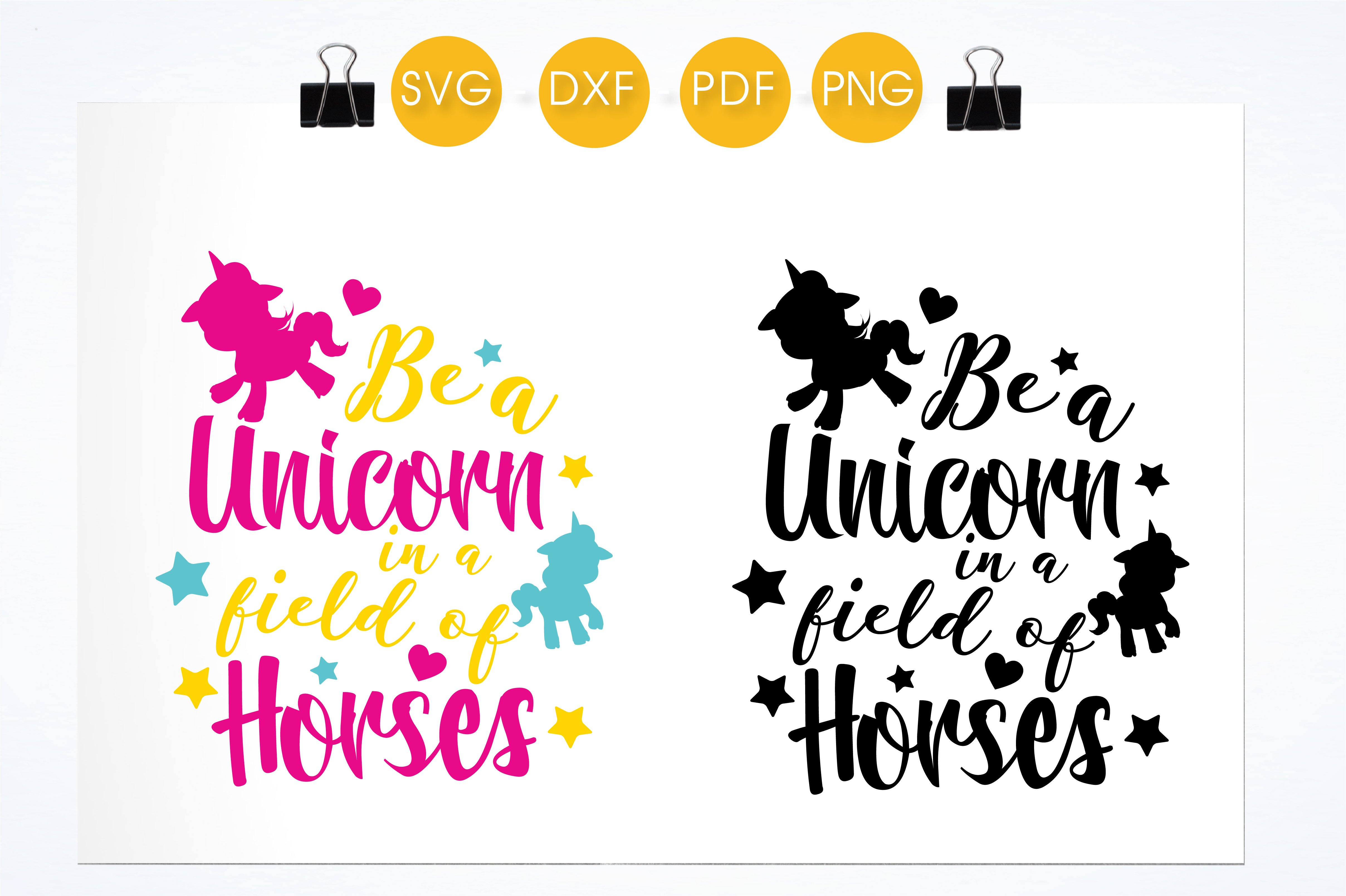 Be a unicorn in a field of horses cutting files svg, dxf, pdf, eps included - cut files for cricut and silhouette - Cutting Files SVG example image 2