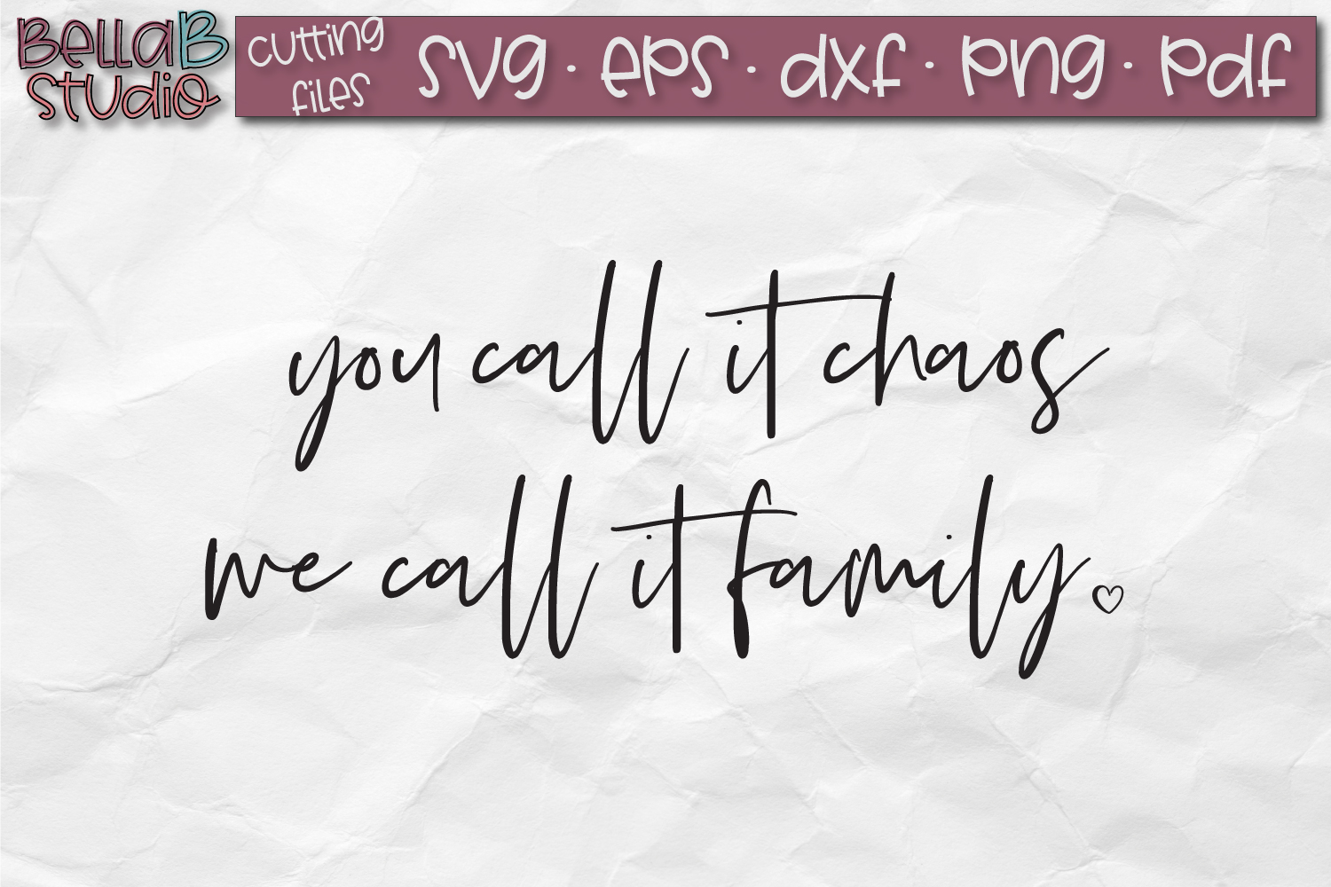 You Call It Chaos We Call It Family SVG, Family SVG File example image 2