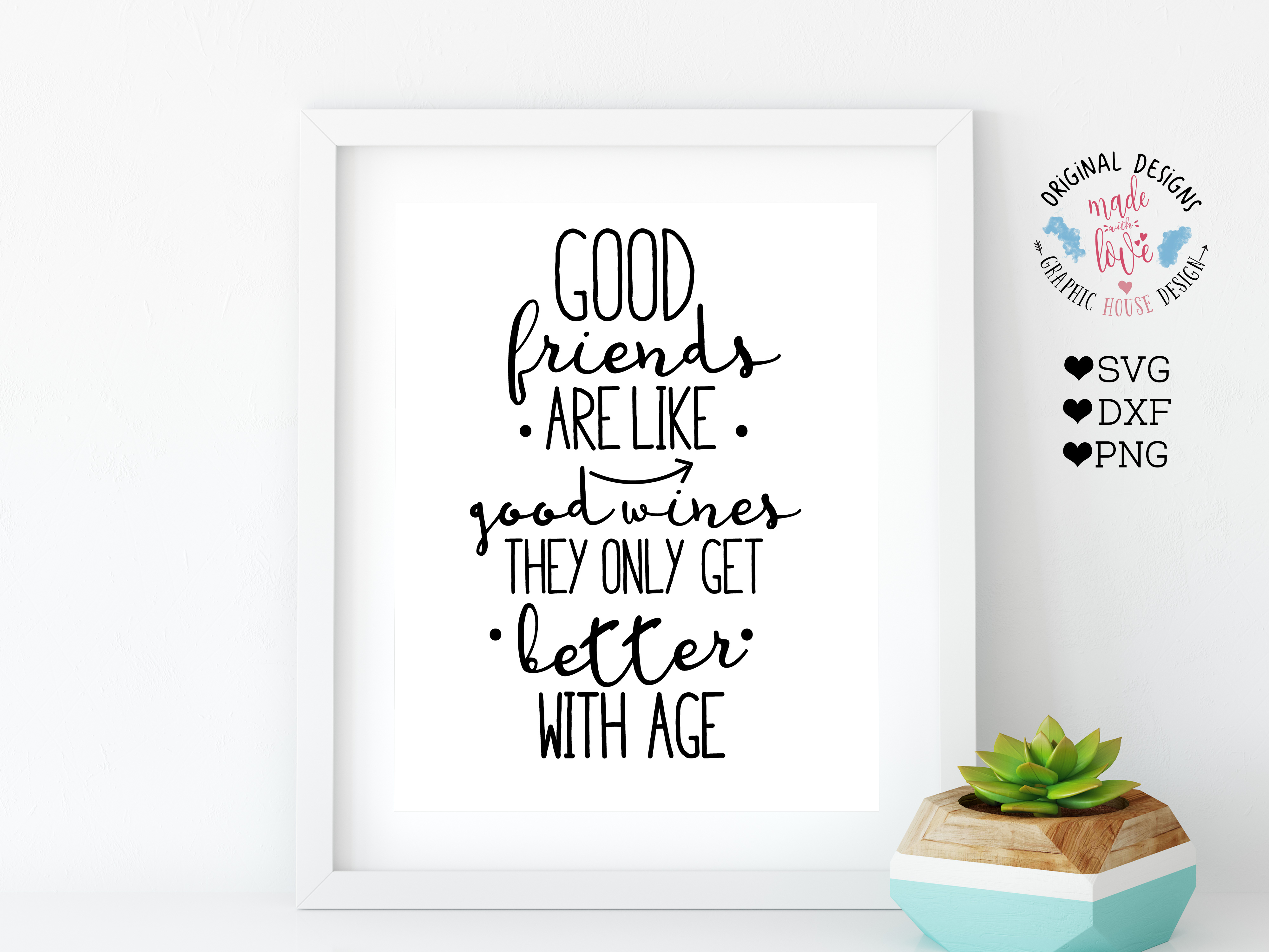 Good Friends are Like Good Wine, They Only Get Better with Age Cutting File (SVG, DXF, PNG) example image 1