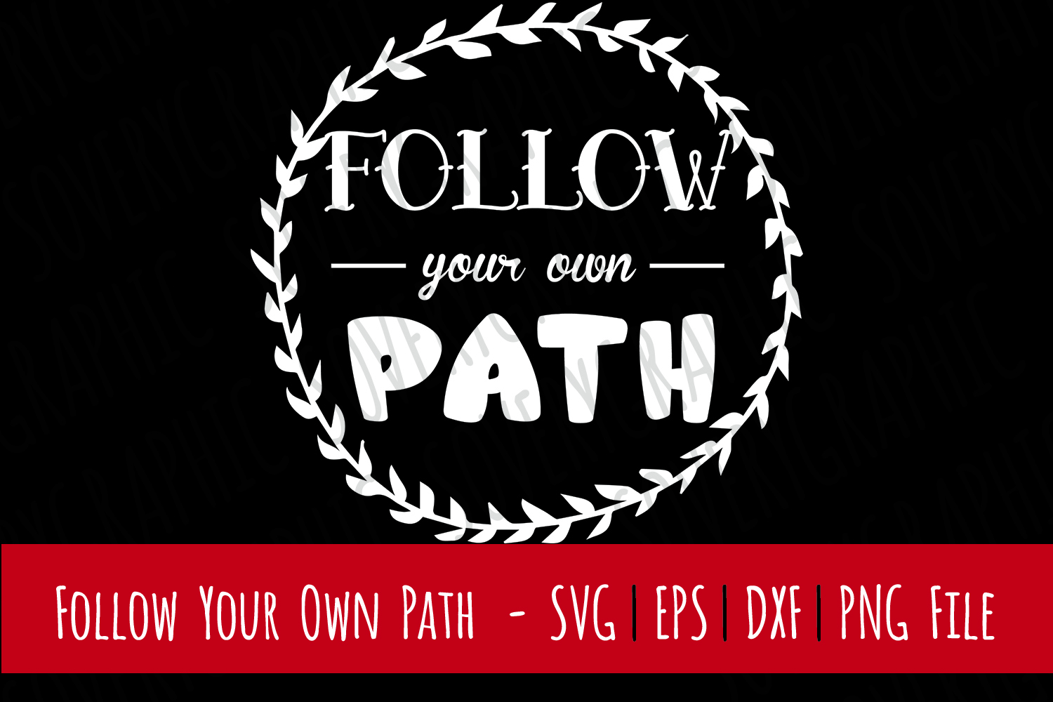 Follow Your Own Path | Cutting & Printable File | SVG | PNG example image 1