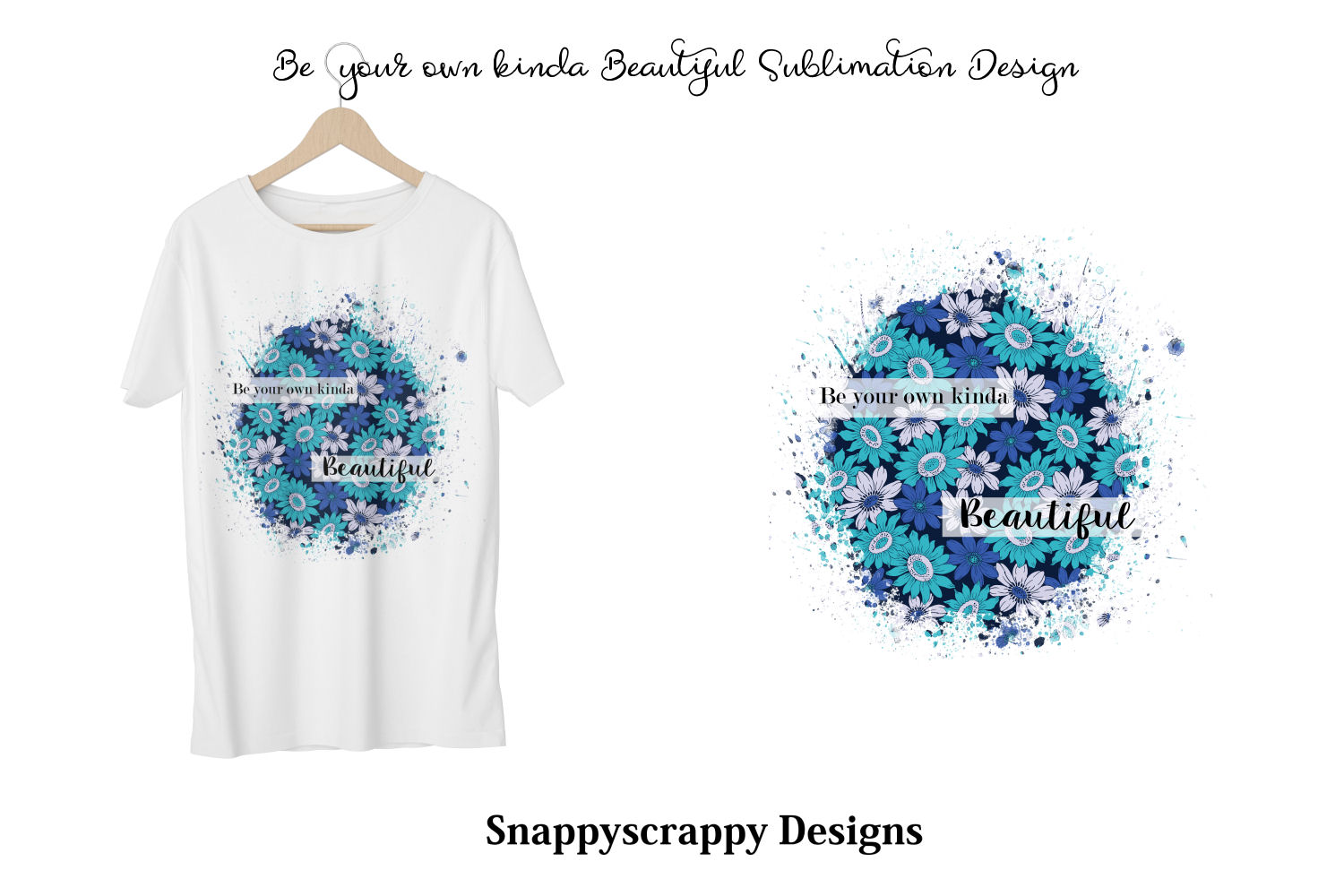 Be Your Own Kinda Beautiful Sublimation Design example image 2