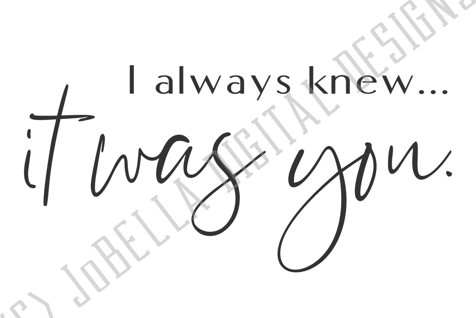 I Always Knew It Was You SVG, Sublimation PNG & Printable example image 2