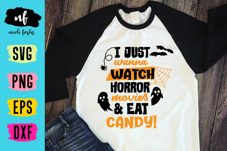 Watch Horror Movies & Eat Candy Halloween SVG Cut File