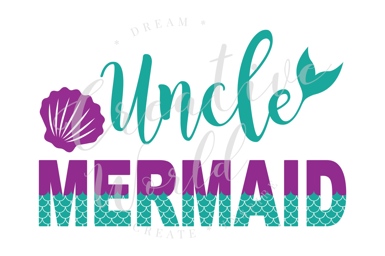 Uncle Mermaid SVG | Mermaid Birthday Girl svg example image 1