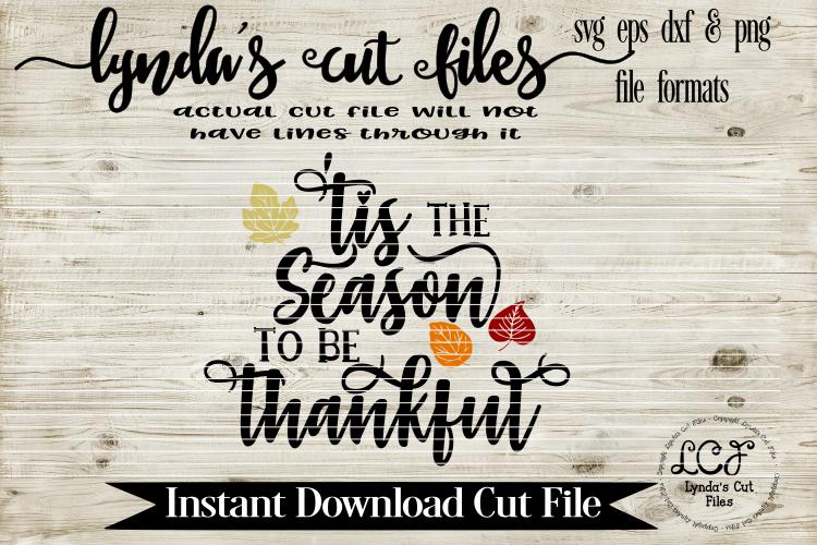 Tis the Season to be Thankful//Thanksgiving/SVG//EPS//DXF example image 1