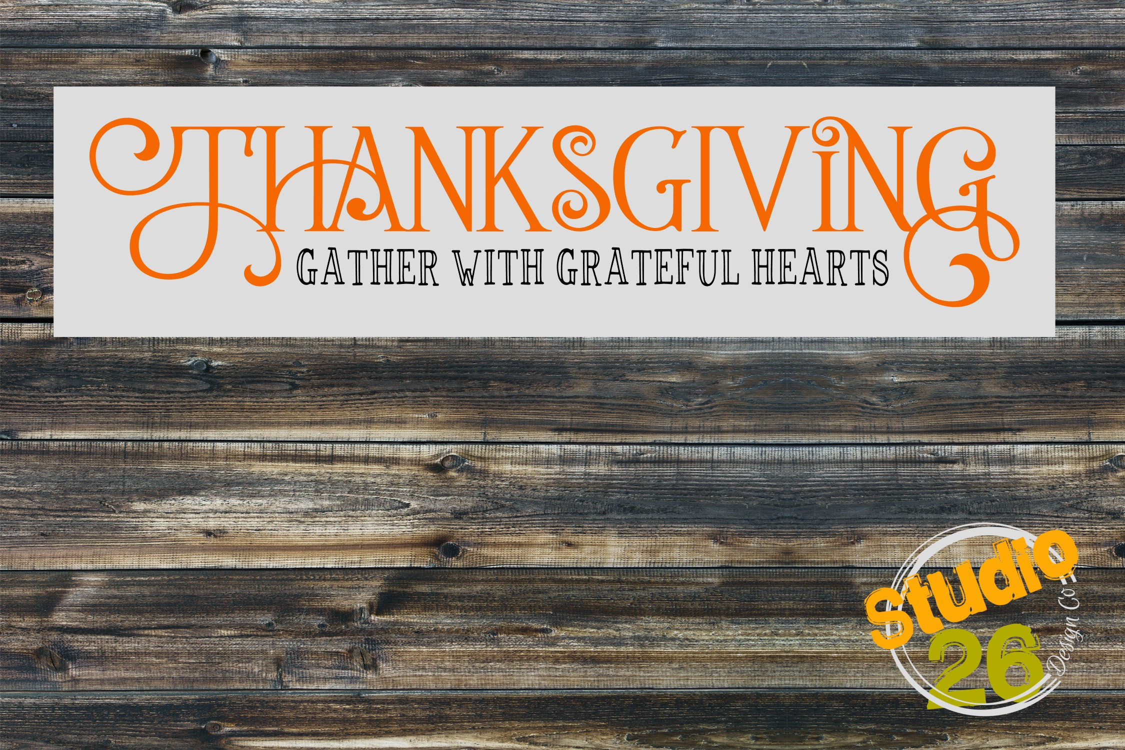 Thankgiving SVG - Gather With Grateful Hearts SVG - 6x24