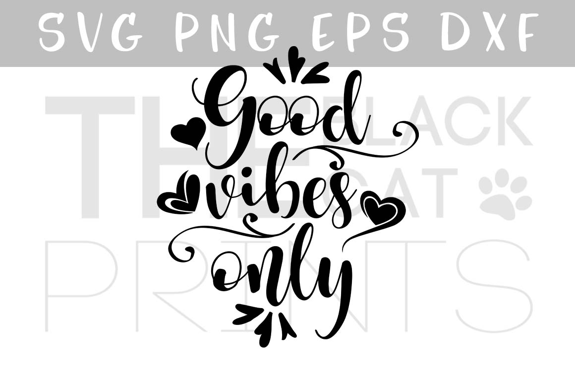 Good vibes only SVG EPS PNG DXF, Inspirational SVG file example image 1