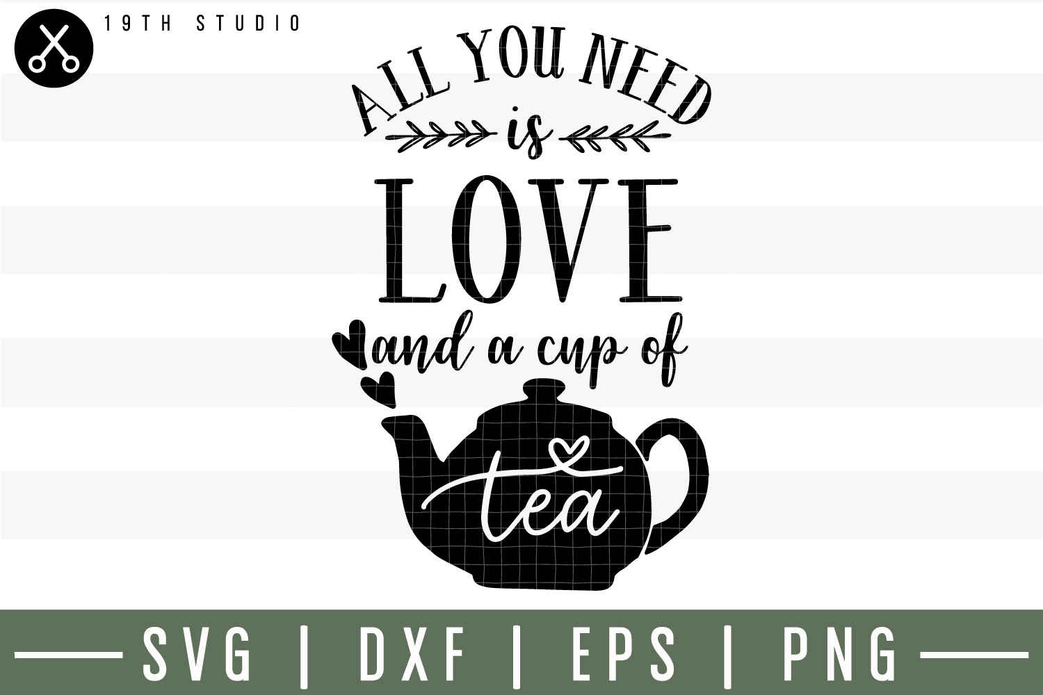 All you need is love and a cup of tea SVG  Tea SVG example image 1