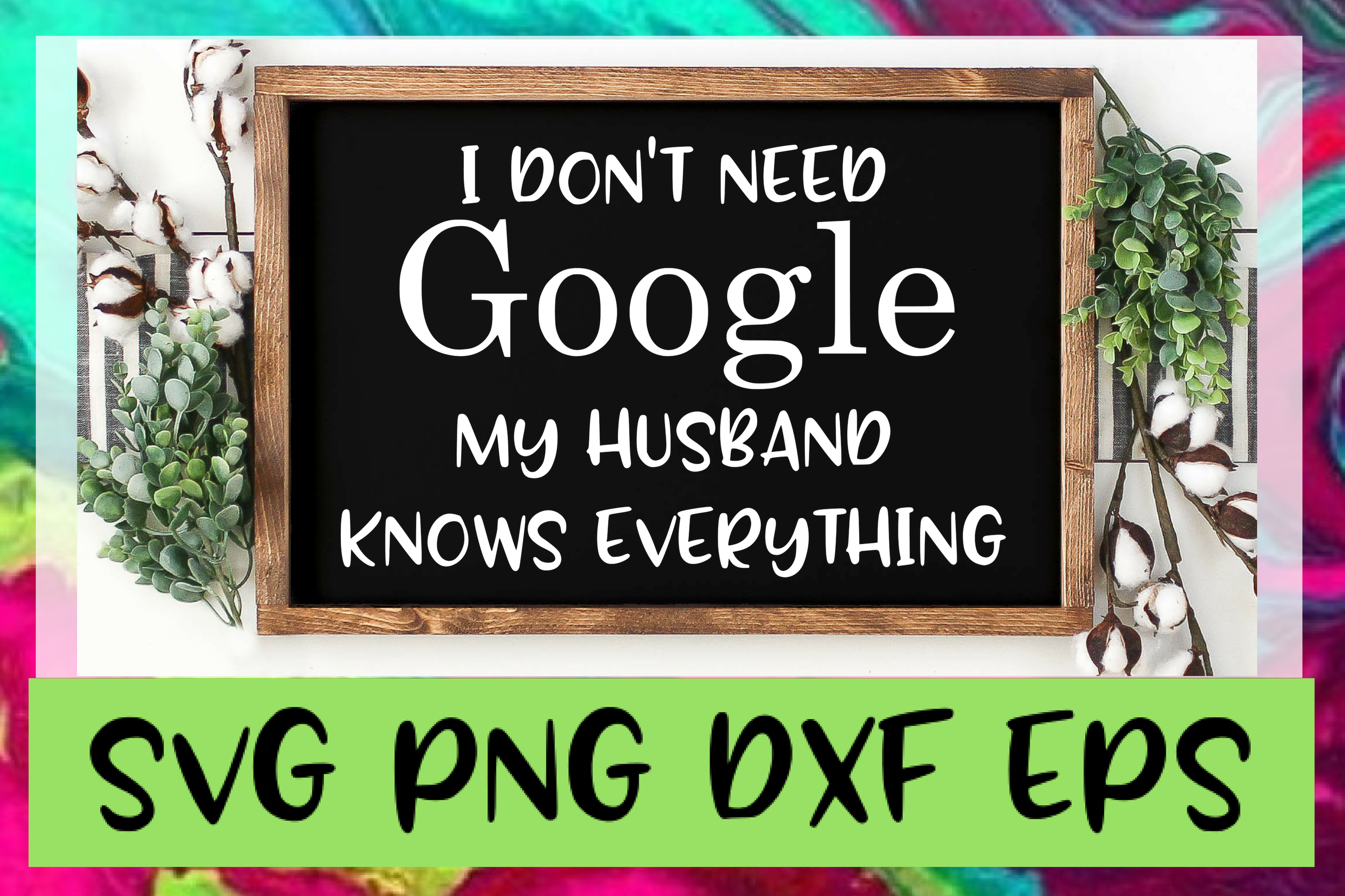 Funny Husband Google Quote SVG PNG DXF & EPS Design Files example image 1
