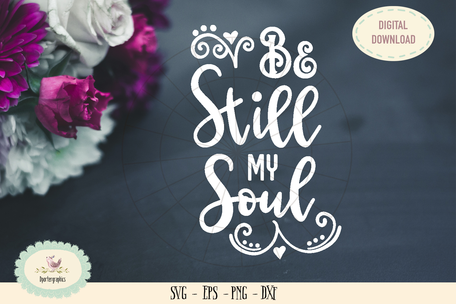 Be still my soul bible saying SVG cut file example image 1